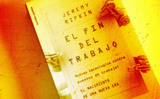 El Fin Del Trabajo - J. Rifkin